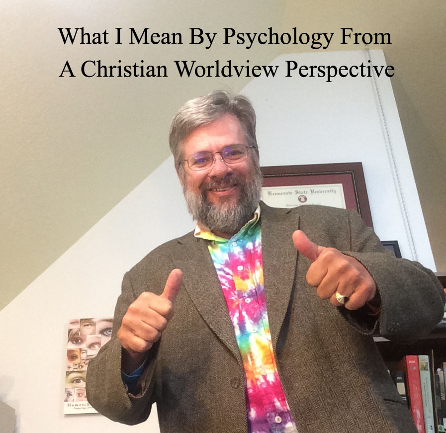 What I mean by Psychology from a Christian Perspective